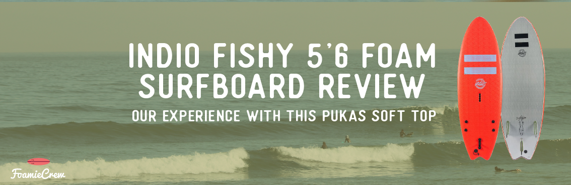 indio fishy 5'6 review pukas