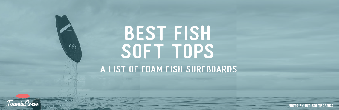 best fish soft tops foamiecrew