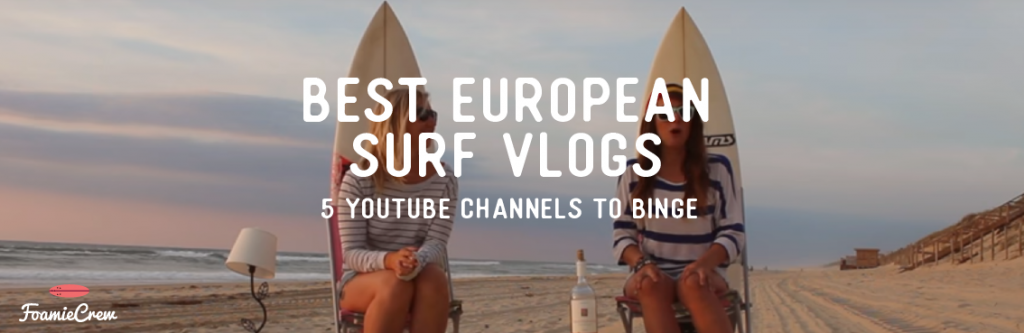 best surf vlogs european