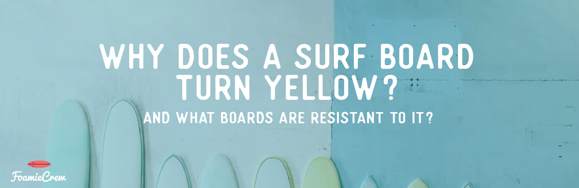why does a surfboard yellow