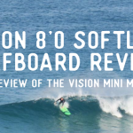 vision foam surfboard review